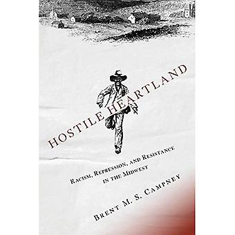 Hostile Heartland: Racism, Repression, and Resistance in the Midwest