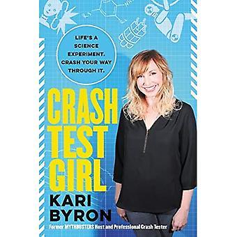 Crash Test Girl: un improbabile esperimento nell'utilizzo del metodo scientifico per rispondere alla vita&s domande più difficili
