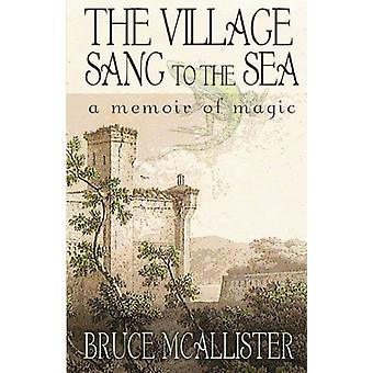 The Village Sang to the Sea by Bruce McAllister - 9780953478491 Book