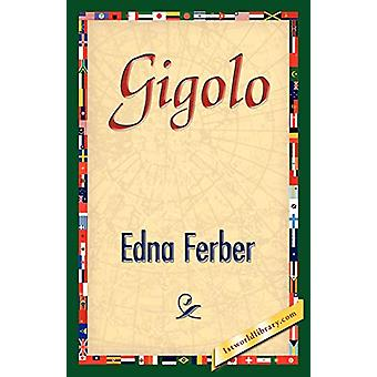Gigolo by Edna Ferber - 9781421842417 Book
