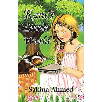 Kara's Little World by Sakina Ahmed - 9781482874280 Book