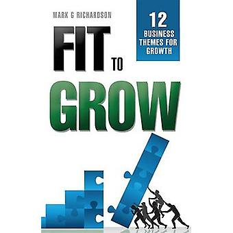 Fit to Grow - 12 Business Themes for Growth by Mark G Richardson - 978
