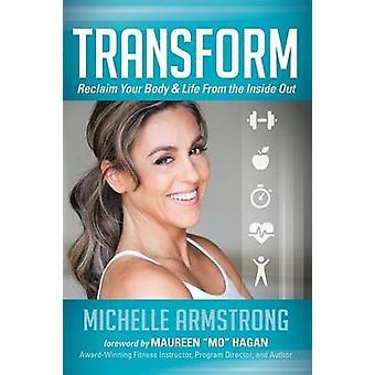 Transform - Reclaim Your Body & Elämä Inside Out Michel