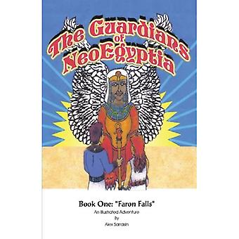 The Guardians of NeoEgyptia: Book One: