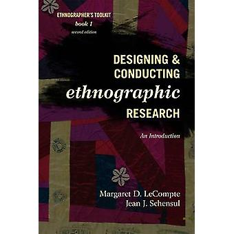 Designing and Conducting Ethnographic Research An Introduction Second Edition by LeCompte