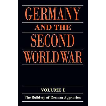 Germany and the Second World War by Translated by P S Falla & Translated by Dean S McMurry & Translated by Ewald Osers & Edited by Wilhelm Deist & Edited by Manfred Messerschmidt & Edited by Hans Erich Volkmann & Edited by Wolfram Wette