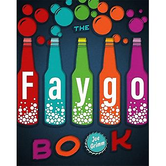 The Faygo Book by Joe Grimm