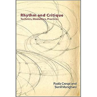 Rhythm and Critique: Technics, Modalities, Practices