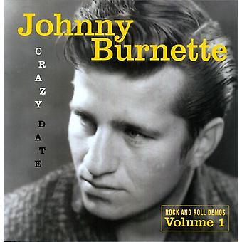 Johnny Burnette - Johnny Burnette: Vol. 1-Crazy Date-Rock & Roll Demos [Vinyl] USA import