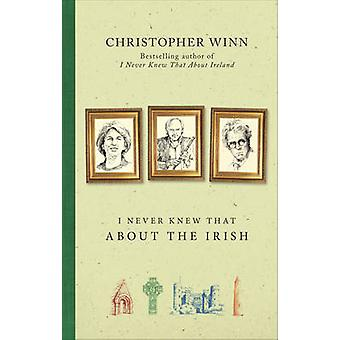 I Never Knew That About the Irish by Christopher Winn - 9780091960254