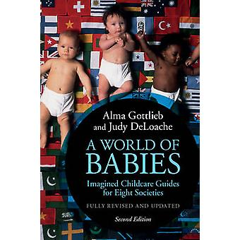 A World of Babies - Imagined Childcare Guides for Eight Societies by A