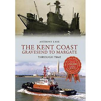 The Kent Coast by Anthony Lane - 9781445639963 Book