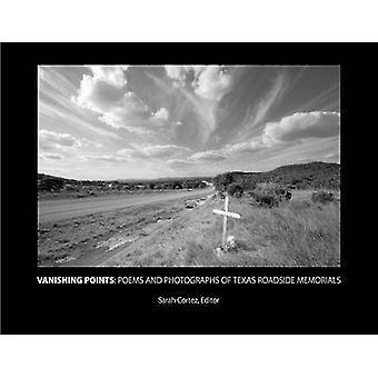 Vanishing Points - dikter och fotografier av Texas vägarna minnesmärken b