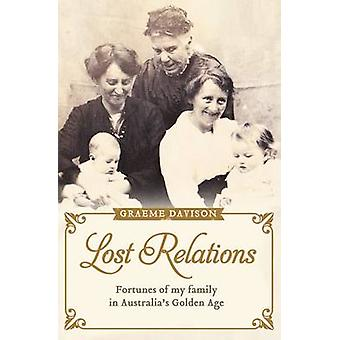 Lost Relations - Fortunes of My Family in Australia's Golden Age by Gr