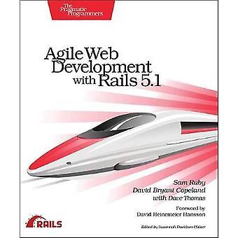 Agile Web Development with Rails 5.1 by Sam Ruby - 9781680502510 Book