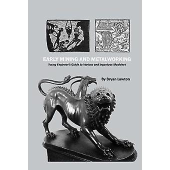 أوائل التعدين وتشغيل المعادن بريان لوتن-كتاب 9780791861424