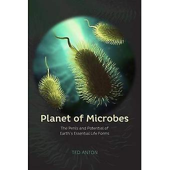 Planet av mikrober: de faror och Potential av jordens väsentliga livsformer