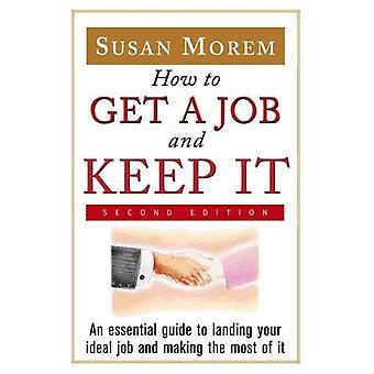Hur att få ett jobb och behålla det
