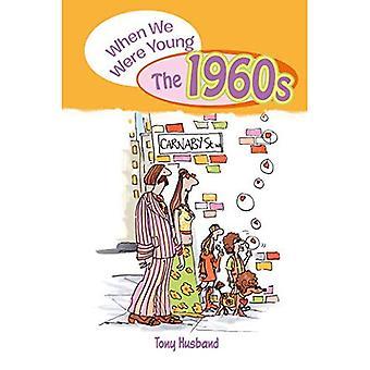 Quand nous étions jeunes: les années 1960
