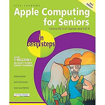 Apple Computing for Seniors in easy steps, 2nd edition - covers OS X El Capitan and iOS 9