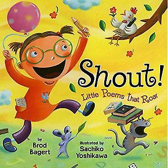 Shout!: Little Poems That Roar