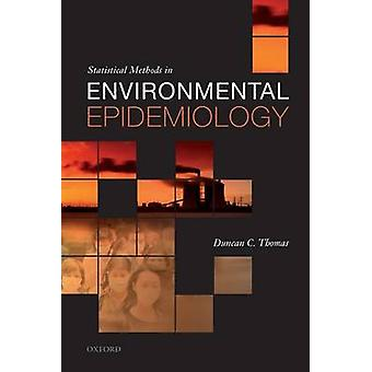 Statistical Methods in Environmental Epidemiology by Thomas & Duncan C.