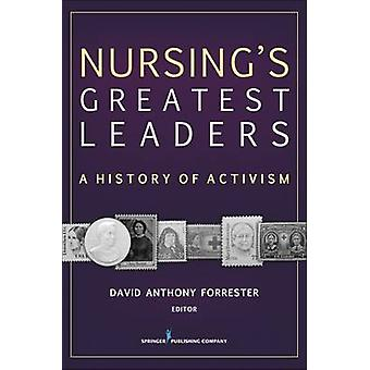 Nursings Greatest Leaders A History of Activism by Forrester & David Anthony