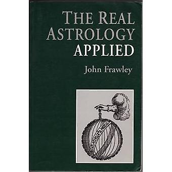 The Real Astrology Applied by Frawley & John