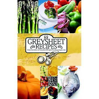 Greysheet recettes Cookbook Greysheet Collection de recettes des membres de Greysheet recettes Greysheet recettes de recettes de Greysheet