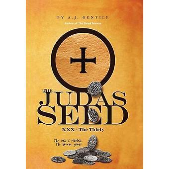 De Judas zaad XXX de dertig door Gentile & A. J.