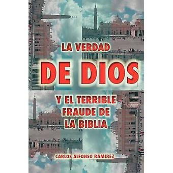 La Verdad de Dios y El schrecklich betrug De La Biblia von Ram Rez & Carlos Alfonso