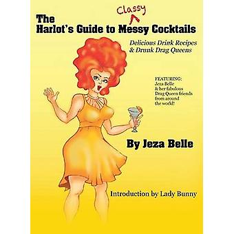 The Harlots Guide to Classy Cocktails  Delicious Drink Recipes  Drunk Drag Queens by Jeza Belle