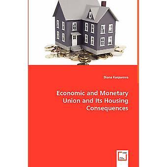 União Económica e monetária e suas consequências de habitação por Kasparova & Diana