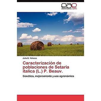 Caracterizacin de Poblaciones de Setaria Italica L. P. Beauv. von Velazco Julio G.
