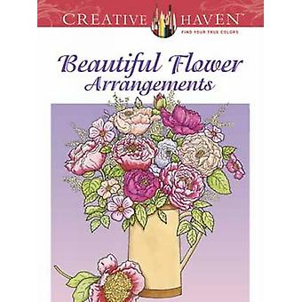 Creative Haven Beautiful Flower Arrangements Coloring Book by Charlen