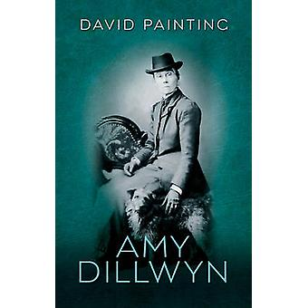 Amy Dillwyn by David Painting - 9780708326725 Book