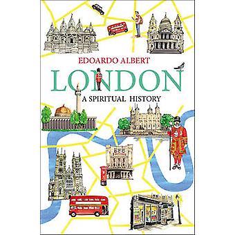 London-Eine Spirituelle Geschichte von Edoardo Albert-9780745956961 Buch