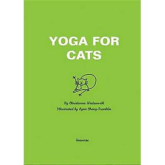 Yoga for Cats by Christienne Wadsworth - Lynn Chang Franklin - 978078