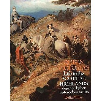 Queen Victoria's Life in the Scottish Highlands - Depicted by Her Wate