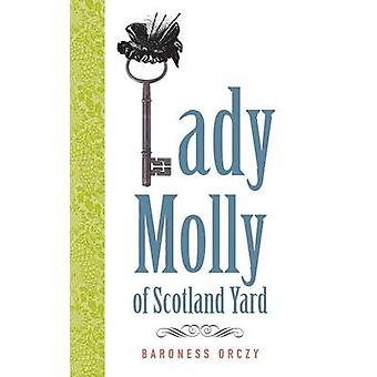 Lady Molly of Scotland Yard by Emmuska Orczy - 9780897336031 Book