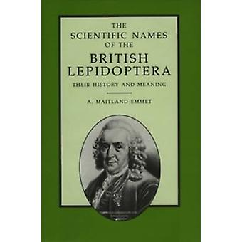 The Scientific Names of the British Lepidoptera - Their History and Me
