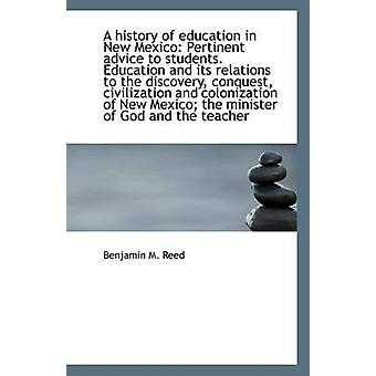 A History of Education in New Mexico - Pertinent Advice to Students. E