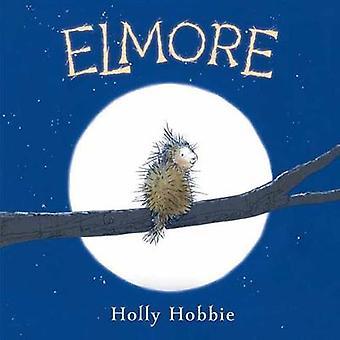 Elmore by Holly Hobbie - 9781524718633 Book