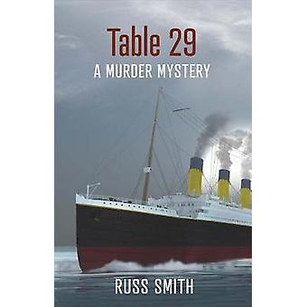 Table 29 - A Murder Mystery by Russ Smith - 9781543902969 Book