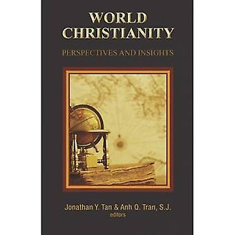 World Christianity - Perspectives and Insights by Jonathan Y. Tan - An