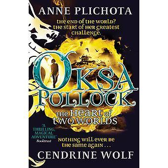 Oksa Pollock - The Heart of Two Worlds by Anne Plichota - Wolf Cendrin