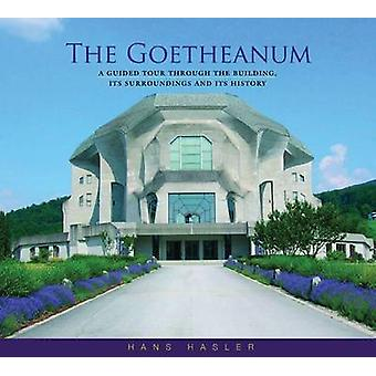 The Goetheanum - A Guided Tour Through the Building - Its Surroundings