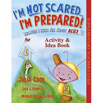 I'm Not Scared... I'm Prepared! Activity & Idea Book by Julia Cook -