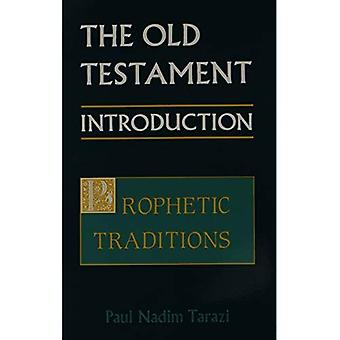 The Old Testament: Prophetic Tradition v. 2: An Introduction (Old Testament Introduction (St. Vladimirs))