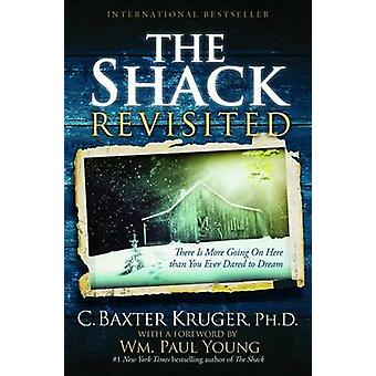 The Shack Revisited - There Is More Going on Here Than You Ever Dared
